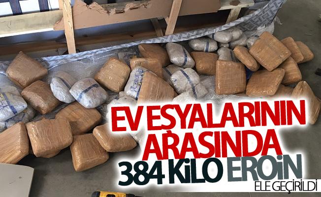 Ev eşyalarının arasında 384 kilo eroin ele geçirildi