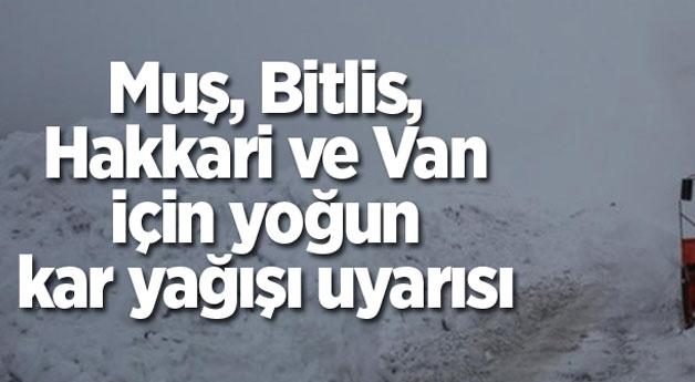 Van, Bitlis, Muş ve Hakkari için yoğun kar yağışı uyarısı