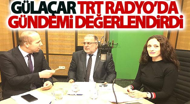 Van Milletvekili Gülaçar TRT Radyo'da Gündemi Değerlendirdi