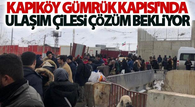 Kapıköy Gümrük Kapısı'nda ulaşım çilesi çözüm bekliyor