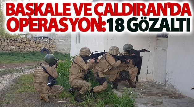 Başkale ve Çaldıran'da operasyon:18 Gözaltı
