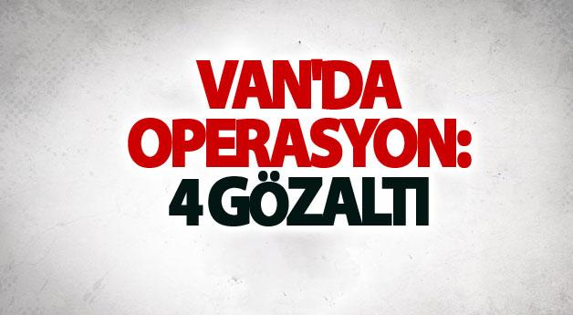 Van'da operasyon:4 gözaltı