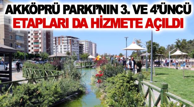 Akköprü Parkı'nın 3 ve 4'üncü etapları da hizmete açıldı