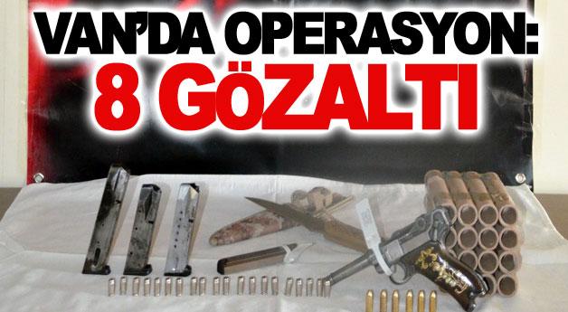 Van'da operasyon: 8 gözaltı
