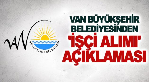 Van Büyükşehir Belediyesinden 'işçi alımı' açıklaması