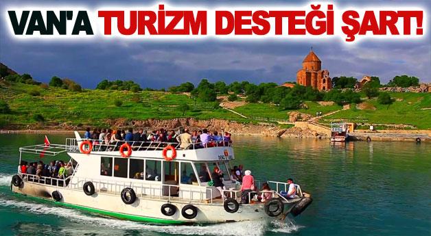 Van'a Turizm Desteği Şart!