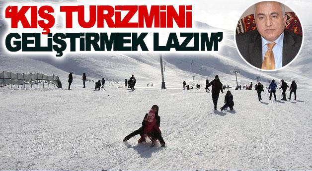 'Kış turizmini geliştirmek lazım'