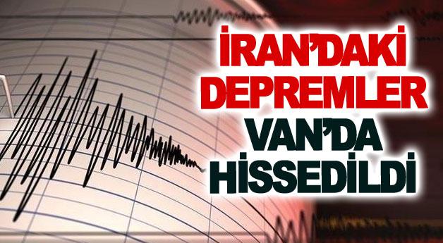 İran'daki depremler Van'da hissedildi