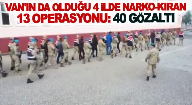 Van'ın da olduğu 4 ilde Narko-Kıran 13 Operasyonu: 40 gözaltı