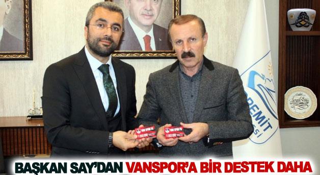Başkan Say'dan Vanspor FK'ye bir destek daha