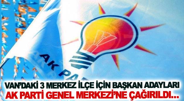 Van'daki 3 merkez ilçe için başkan adayları Ak Parti Genel Merkezi'ne çağırıldı…
