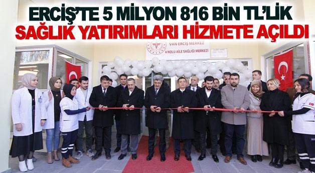 Erciş'te 5 milyon 816 bin TL'lik sağlık yatırımları hizmete açıldı