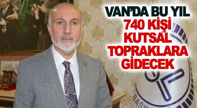 Van'da bu yıl 740 kişi kutsal topraklara gidecek