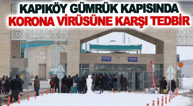 Kapıköy Gümrük Kapısında Korona virüsüne karşı tedbir