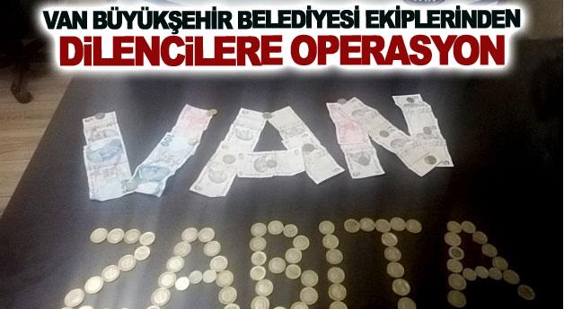 Van Büyükşehir Belediyesi ekiplerinden dilencilere operasyon
