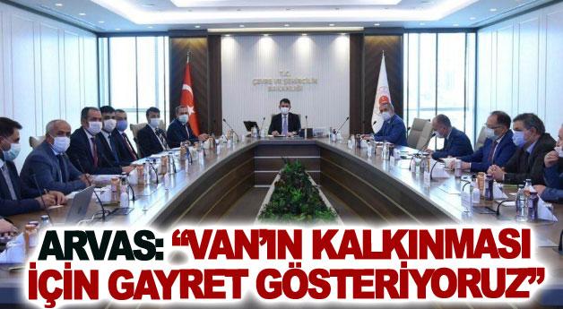 Milletvekili Arvas: Van'ın kalkınması için gayret gösteriyoruz