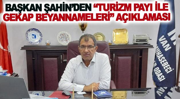 Başkan Şahin'den Turizm payı ile GEKAP beyannameleri açıklaması