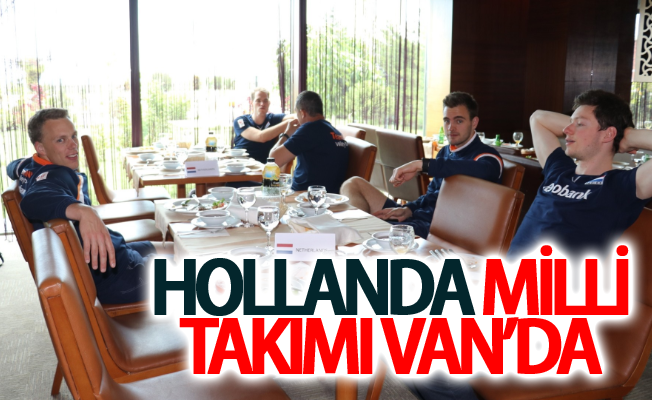 Hollanda Milli Takımı Van'da