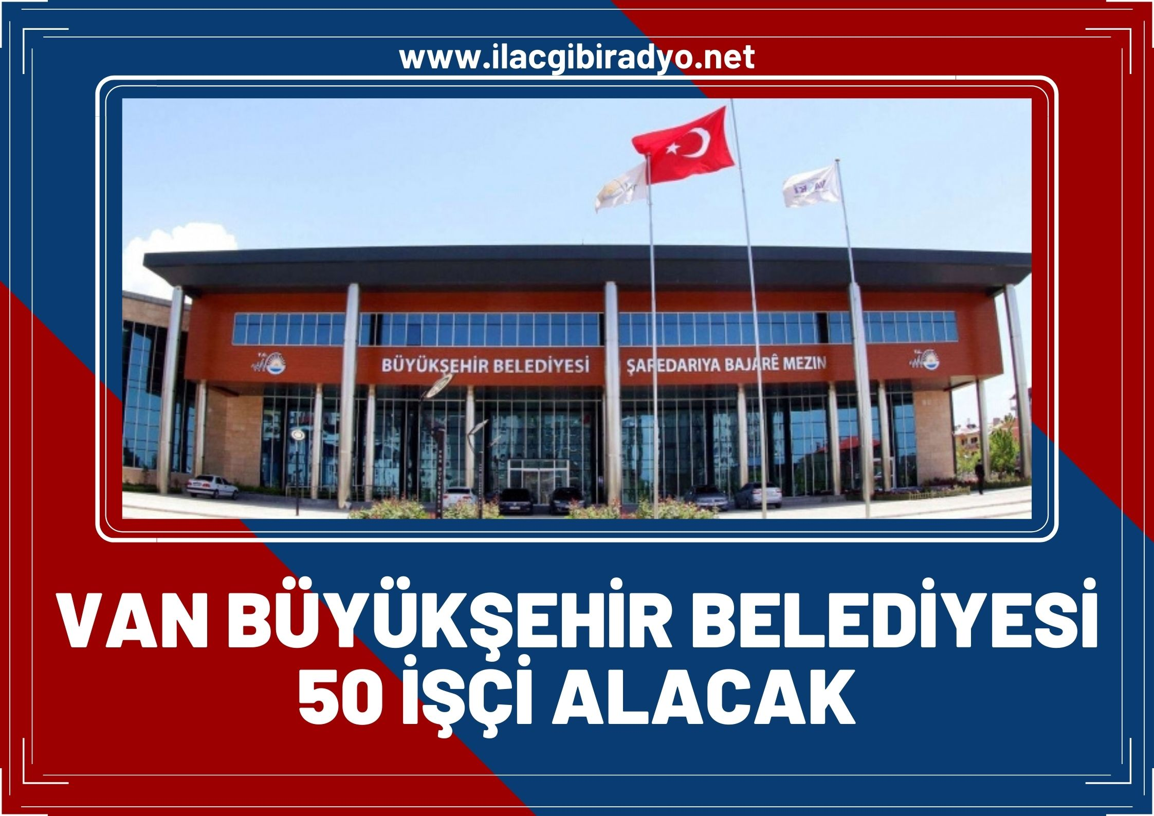 Van Büyükşehir Belediyesi, 50 işçi alacağını duyurdu! İşte başvuru tarihi ve şartları...