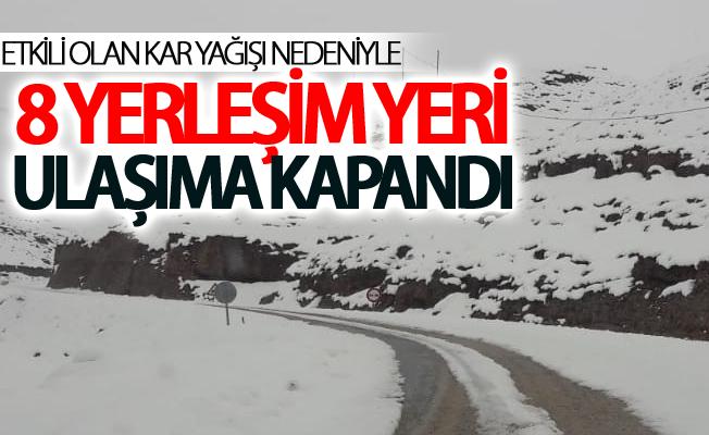 Kar yağışı sebebiyle 8 yerleşim yeri ulaşıma kapandı