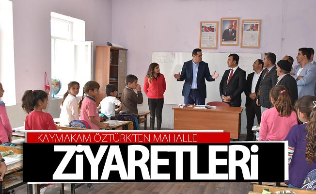 Kaymakam Öztürk'ten mahalle ziyaretleri