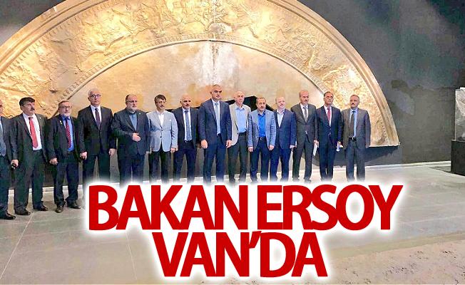 Kültür ve Turizm Bakanı Ersoy Van'da