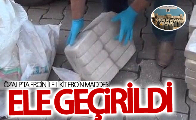 Özalp'ta 33 kilo eroin ile 404 kilo likit eroin maddesi ele geçirildi
