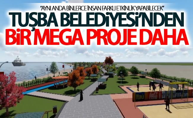 Tuşba Belediyesi'nden bir mega proje daha