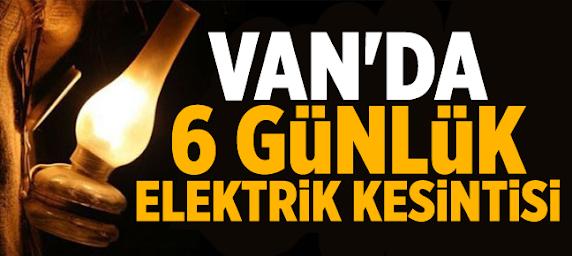 Van'da 6 günlük elektrik kesintisi