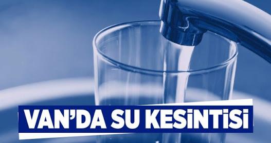 Van'da 3 günlük su kesintisi uygulanacak
