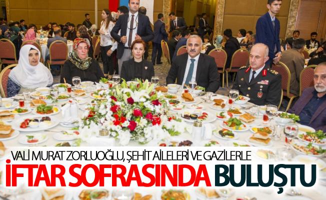 Vali Zorluoğlu, şehit aileleri ve gazilerle iftar sofrasında buluştu