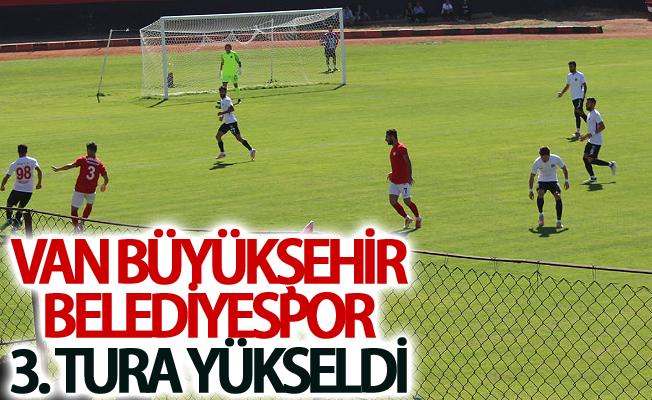 Van Büyükşehir Belediyespor 3. tura yükseldi