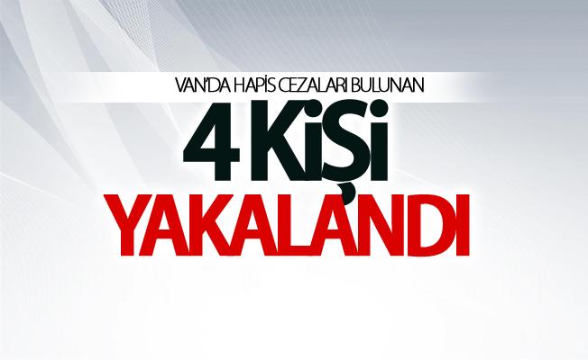 Van'da hapis cezaları bulunan 4 kişi yakalandı