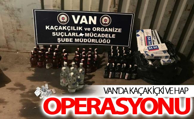 Van'da kaçak içki ve hap operasyonu