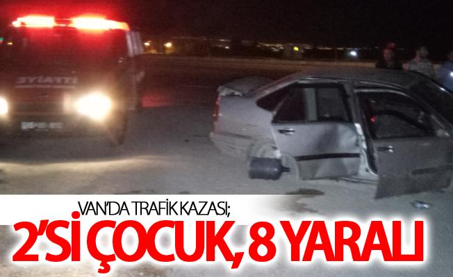 Van'da trafik kazası; 2'si çocuk, 8 yaralı