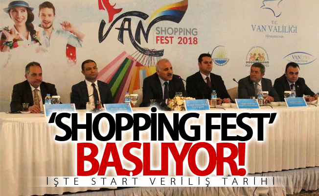 Van'da 'Shopping Fest' başlıyor! İşte start veriliş tarihi