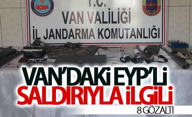 Van'daki EYP'li saldırıyla ilgili 8 gözaltı